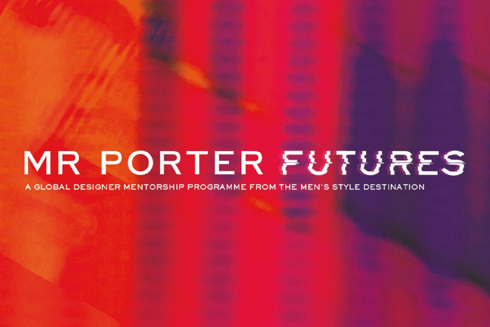 MR PORTER: Förderprogramm für Nachwuchsdesigner